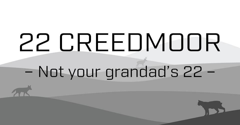 22 Creedmoor | Not your Grandad's 22
